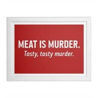 Meat is murder. Tasty, tasty murder. - white-horizontal-framed-print - small view