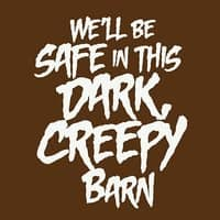 We'll be safe in this dark, creepy barn - small view