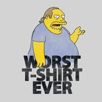 Worst. T-Shirt. Ever. - small view