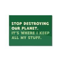 Stop destroying our planet. It's where I keep... - horizontal-mounted-aluminum-print - small view