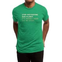 Stop destroying our planet. It's where I keep... - mens-triblend-tee - small view