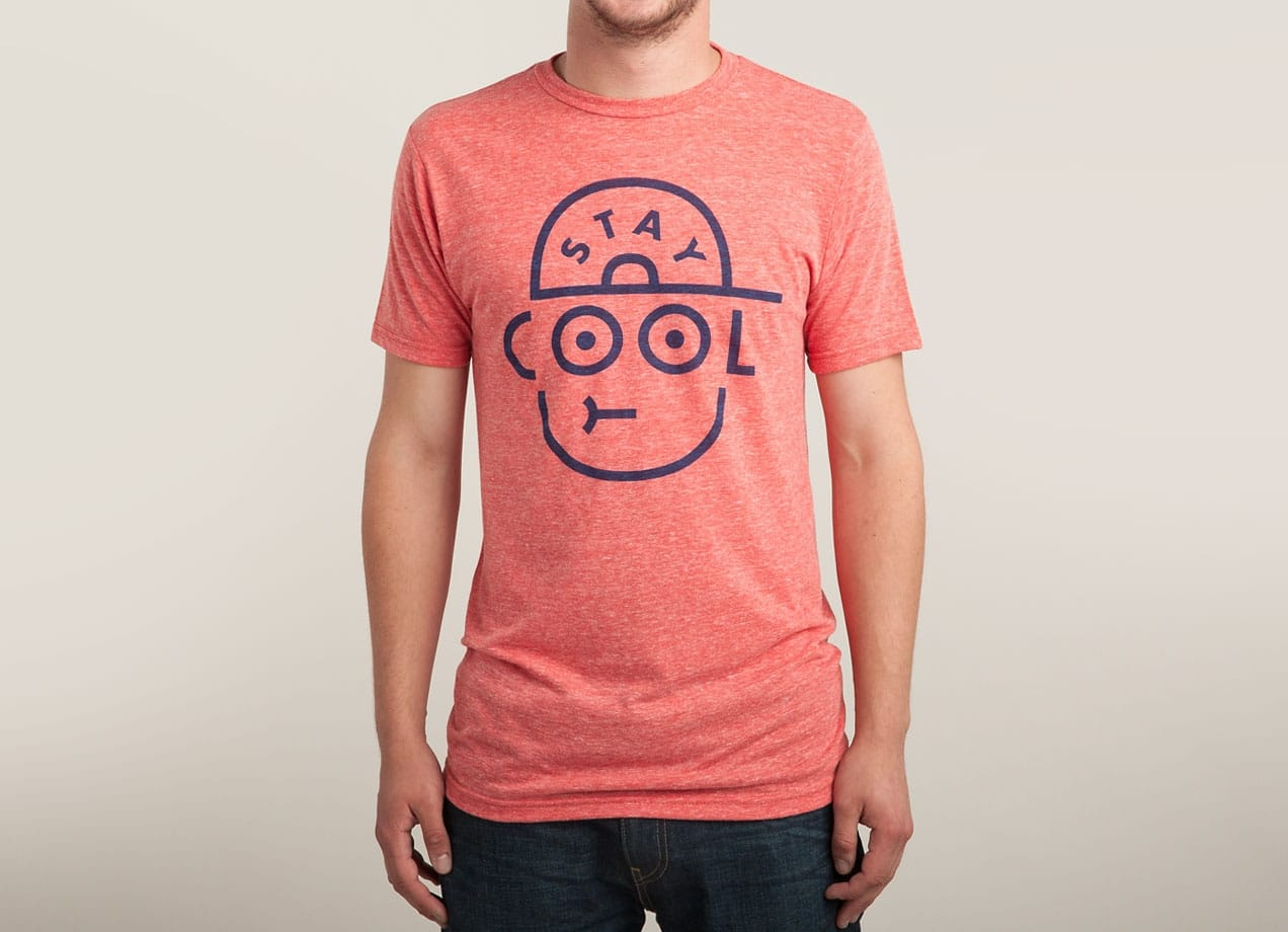 Stay cool by jaco haasbroek threadless for Great shirts for guys