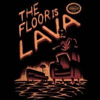 The Floor is Lava - small view