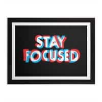 Stay Focused - black-horizontal-framed-print - small view