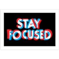 Stay Focused - horizontal-print - small view