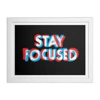 Stay Focused - white-horizontal-framed-print - small view