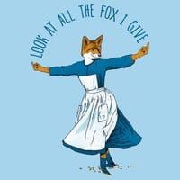 Look At All The Fox I Give - small view