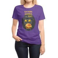 Eaters Gonna Eat - womens-regular-tee - small view