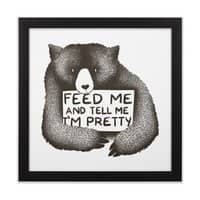Feed Me And Tell Me I'm Pretty - black-square-framed-print - small view