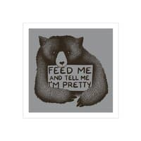 Feed Me And Tell Me I'm Pretty - square-print - small view