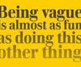 Being vague is almost as fun as doing this other... - small view