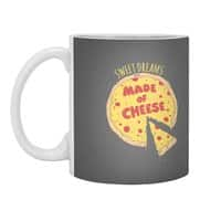 Sweet Dreams Are Made of Cheese - small view