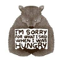 I'm Sorry For What I Said When I Was Hungry - small view