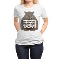 I'm Sorry For What I Said When I Was Hungry - womens-regular-tee - small view