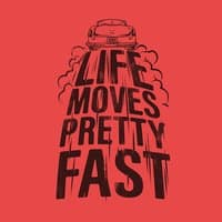 Life Moves Pretty Fast - small view