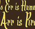 To Err Is Human, to Arr Is Pirate - small view
