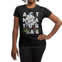 Act Natural - womens-regular-tee - small view