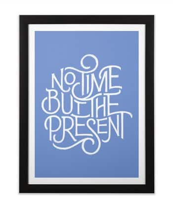 No Time But the Present