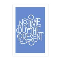 No Time But the Present - small view