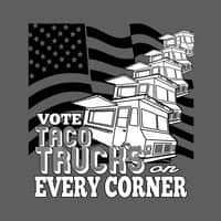 Vote Taco Trucks on Every Corner - small view