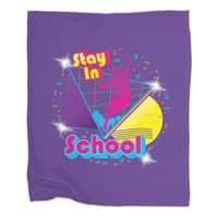 STAY IN SCHOOL... - blanket - small view