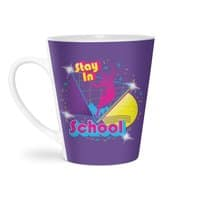 STAY IN SCHOOL... - latte-mug - small view