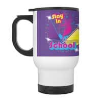 STAY IN SCHOOL... - travel-mug-with-handle - small view