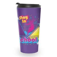 STAY IN SCHOOL... - travel-mug - small view