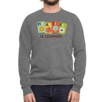 Hate Is Learned - crew-sweatshirt - small view