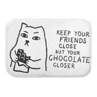 Keep Your Friends Close But Your Chocolate Closer - small view