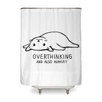 Overthinking and also Hungry - shower-curtain - small view