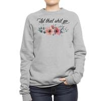 Let that shit go - crew-sweatshirt - small view