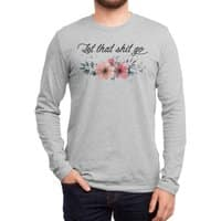 Let that shit go - mens-long-sleeve-tee - small view