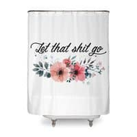 Let that shit go - shower-curtain - small view