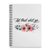 Let that shit go - spiral-notebook - small view