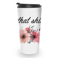 Let that shit go - travel-mug - small view