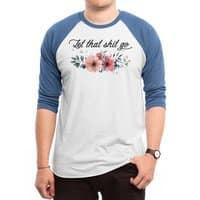 Let that shit go - triblend-34-sleeve-raglan-tee - small view