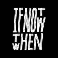 If Not Now - small view
