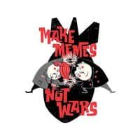 Make Memes, Not Wars - small view