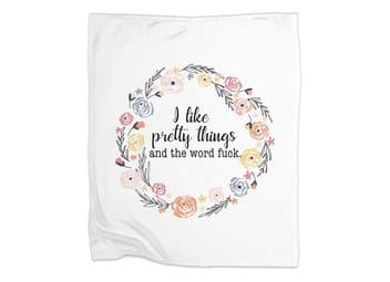 I like pretty things and the word fuck.