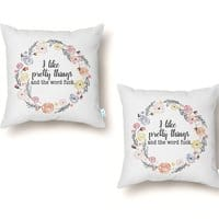 I like pretty things and the word fuck. - throw-pillow - small view