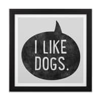 I Like Dogs - black-square-framed-print - small view