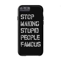 Stop Making Stupid People Famous - double-duty-phone-case - small view