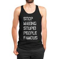 Stop Making Stupid People Famous - mens-jersey-tank - small view