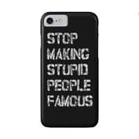 Stop Making Stupid People Famous - perfect-fit-phone-case - small view