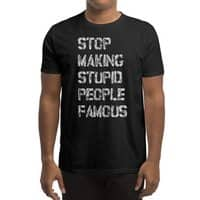 Stop Making Stupid People Famous - mens-regular-tee - small view