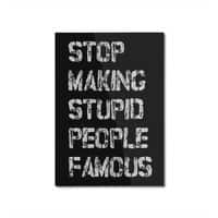 Stop Making Stupid People Famous - vertical-mounted-aluminum-print - small view