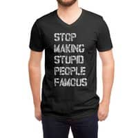 Stop Making Stupid People Famous - vneck - small view