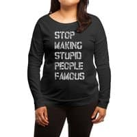 Stop Making Stupid People Famous - womens-long-sleeve-terry-scoop - small view