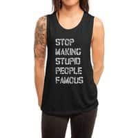 Stop Making Stupid People Famous - womens-muscle-tank - small view